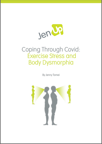 JenUp Coping Through Covid: Exercise Stress and Body Dysmorphia
