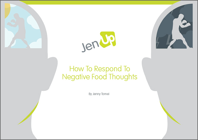 JenUp How To Respond To Negative Food Thoughts