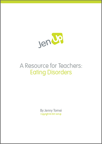 JenUp A Resource for Teachers: Eating Disorders